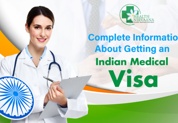 Complete Information About Getting An Indian Medical Visa