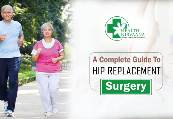 A Complete Guide To Hip Replacement Surgery
